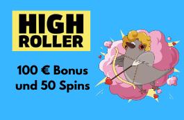 high roller DE 100 euro bonus und 50 spins