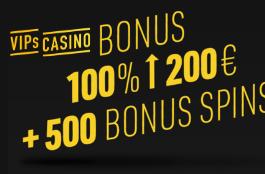 VIPs casino 100% bonus und 500 spins