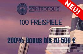 Spintropolis Casino - 100 Freispiele und bis zu 500 € Bonus