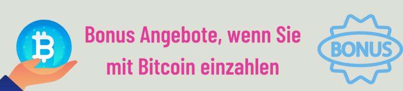 Bonus Angebote, wenn Sie mit Bitcoin einzahlen