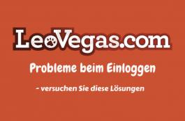 LeoVegas Probleme beim Einloggen - versuchen Sie diese Lösungen