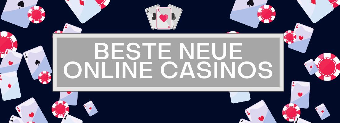 Beste neue Online Casinos im Jahr 2021
