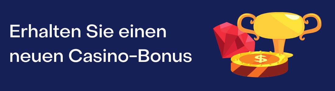 Erhalten Sie einen neuenCasino-Bonus